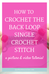 how to crochet the back loop single crochet stitch