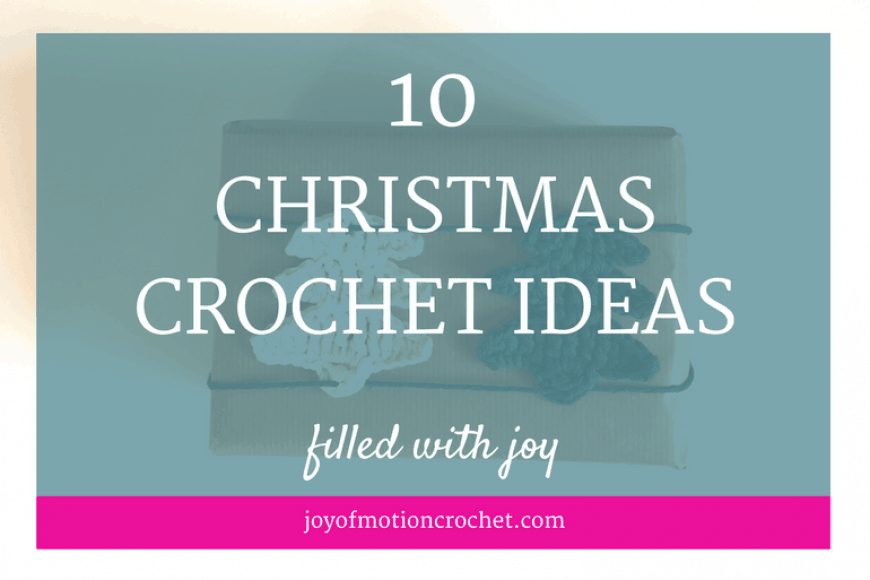10 Christmas Crochet Ideas Filled With Joy