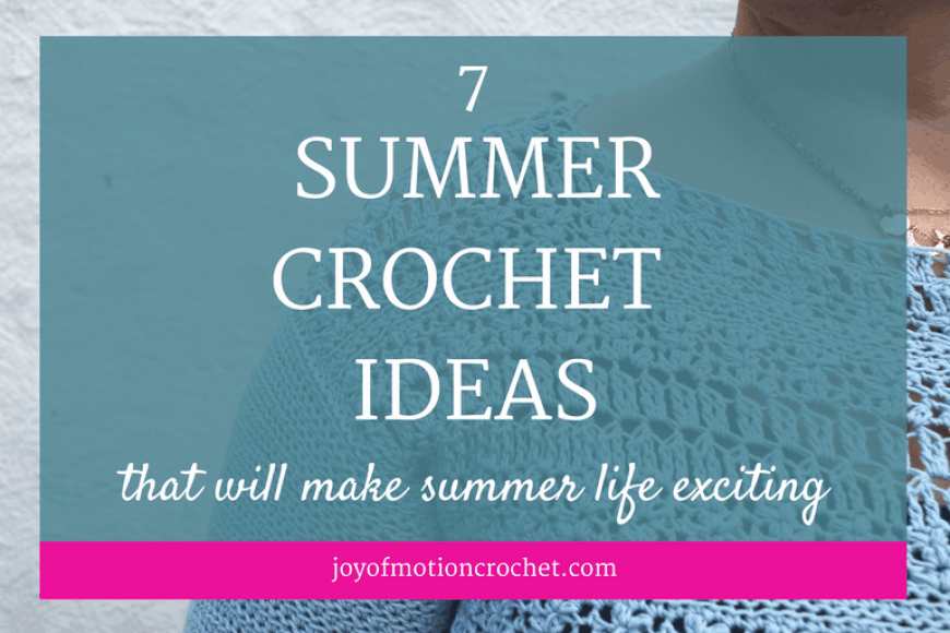 7 Summer Crochet Ideas That Will Make Summer Life Exciting