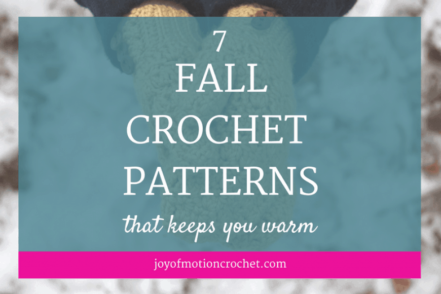 7 Fall Crochet Patterns That Keeps You Warm