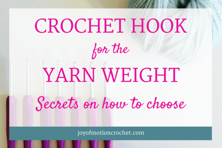 Crochet hook for the yarn weight, secrets on how to choose