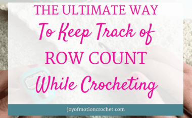 The Ultimate Way To Keep Track of Row Count While Crocheting