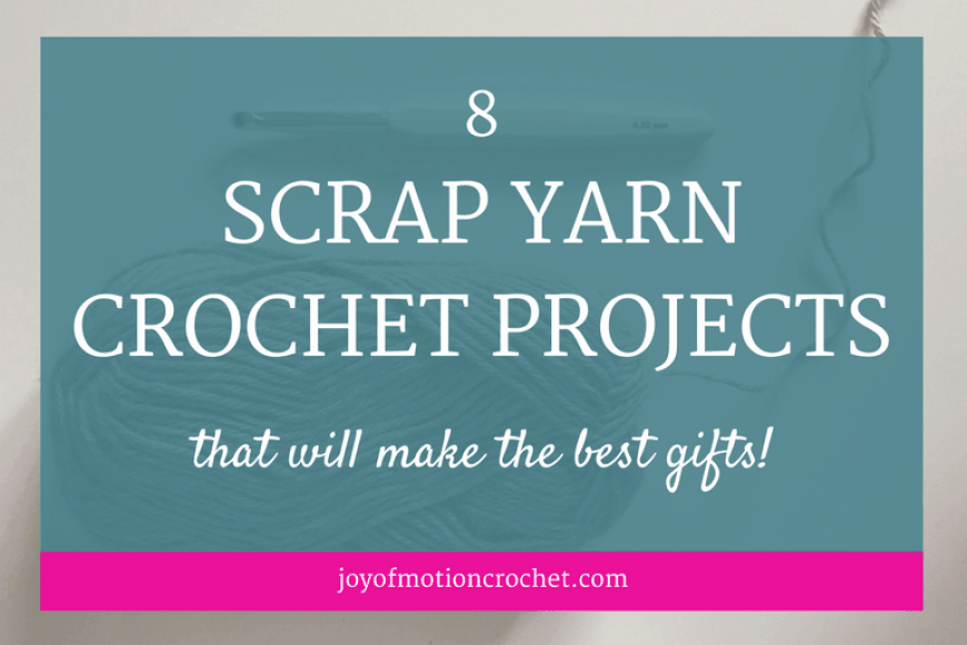 8 Scrap Yarn Crochet Projects That Will Make The Best Gifts