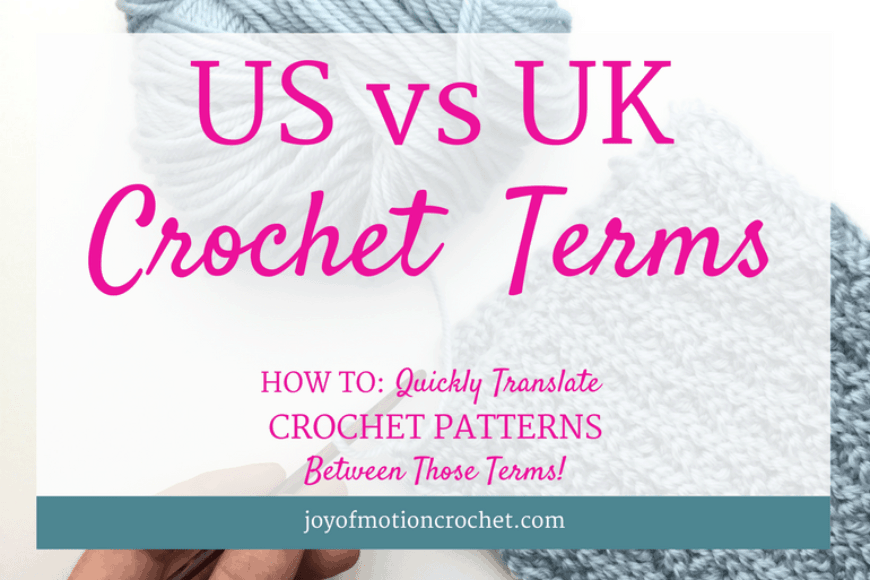 US vs UK Crochet Terms – HOW TO: Quickly Translate Crochet Patterns