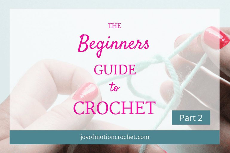 The Beginners Guide to Crochet – Part 2