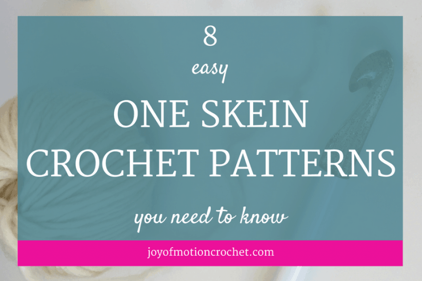 8 Easy One Skein Crochet Patterns You Need to Know