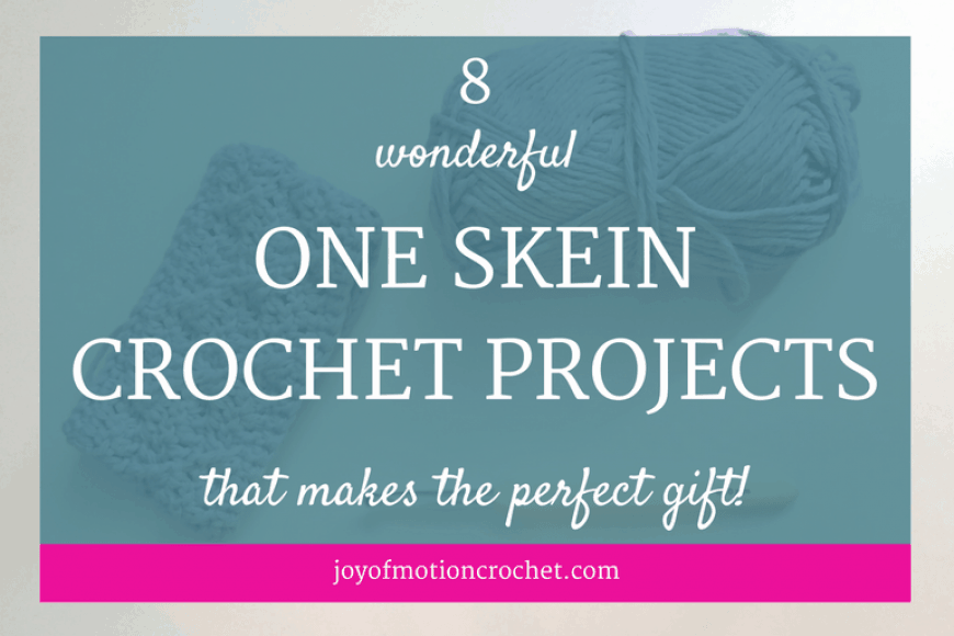 8 Wonderful One Skein Crochet Projects That Makes The Perfect Gift