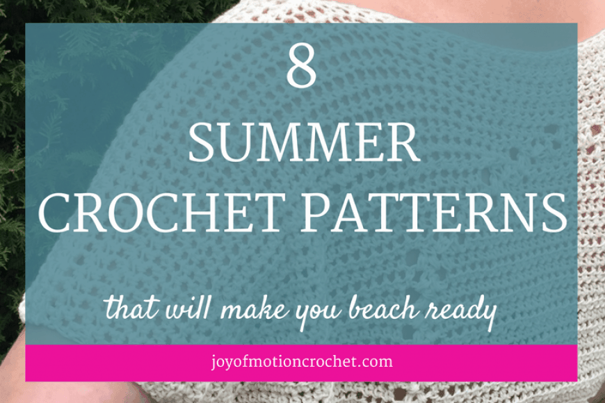 8 Summer Crochet Patterns That Will Make You Beach Ready Joy Of Motion