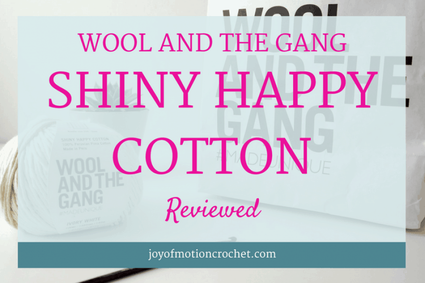 Wool And The Gang – Shiny Happy Cotton Yarn Reviewed