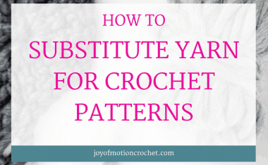 How to Substitute Yarn for Crochet Patterns?