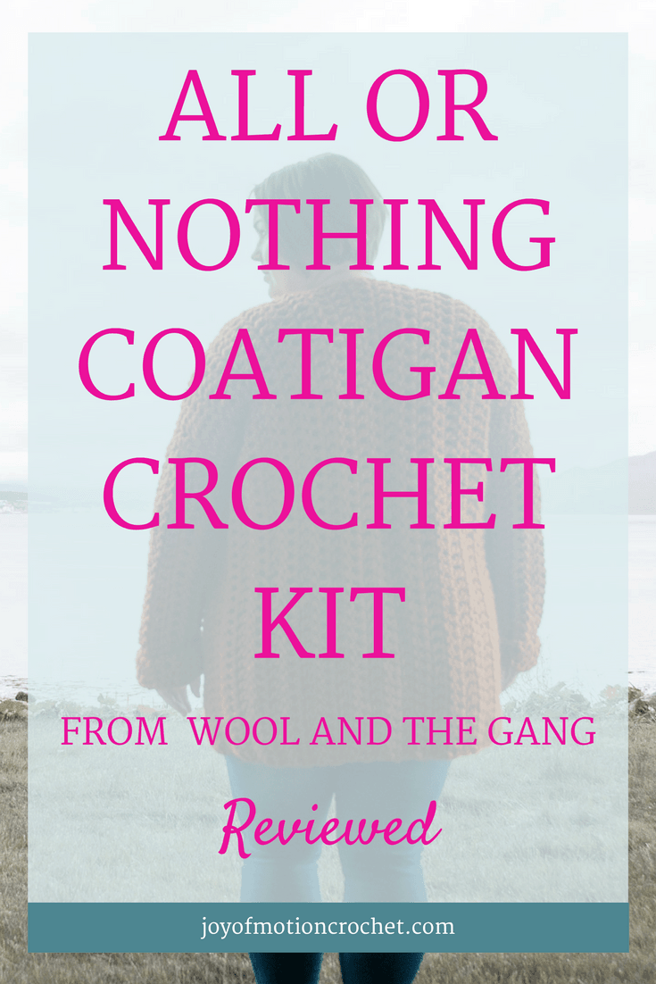 All or Nothing Coatigan Crochet Kit from Wool And The Gang Reviewed. Crazy Sexy Wool | crochet kit | crochet cardigan | crochet coat | woman's crochet pattern