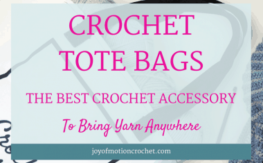 Crochet Tote Bags: The Best Crochet Accessory To Bring Yarn Anywhere