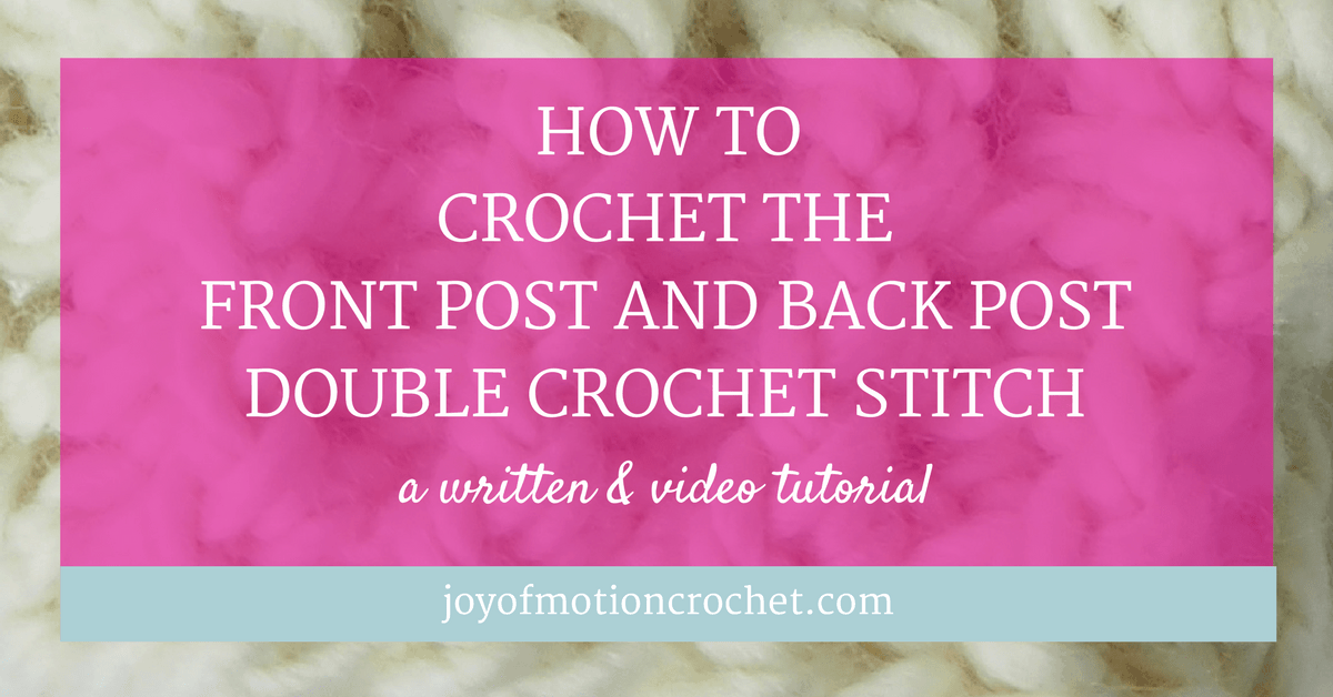 how to crochet the front post and back post double crochet stitch