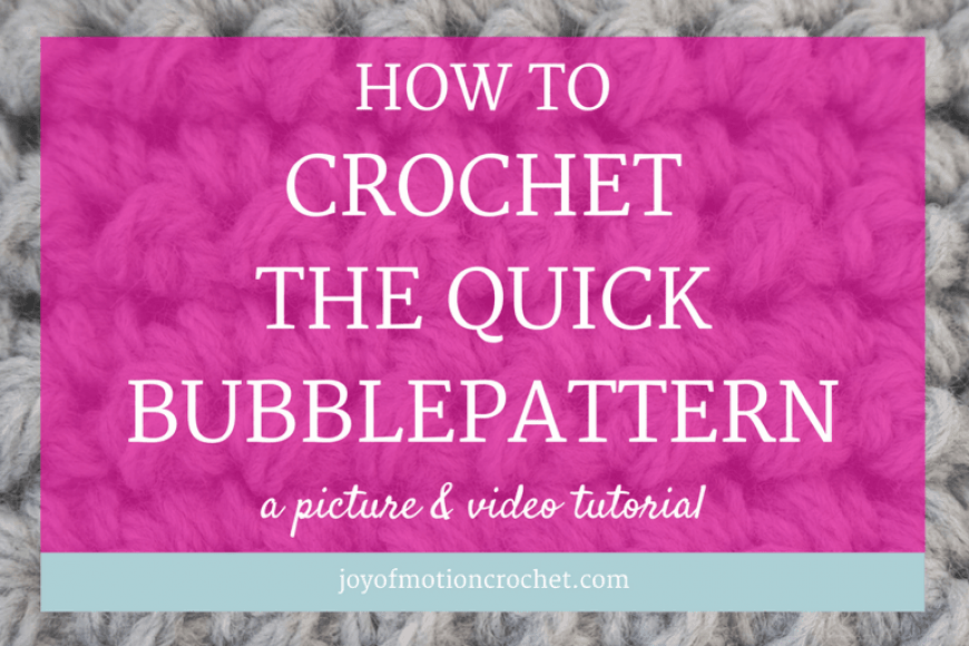 HOW TO Crochet the Quick Bubblepattern