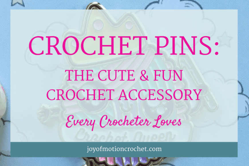 Crochet Pins: The Cute & Fun Crochet Accessory Every Crocheter Loves
