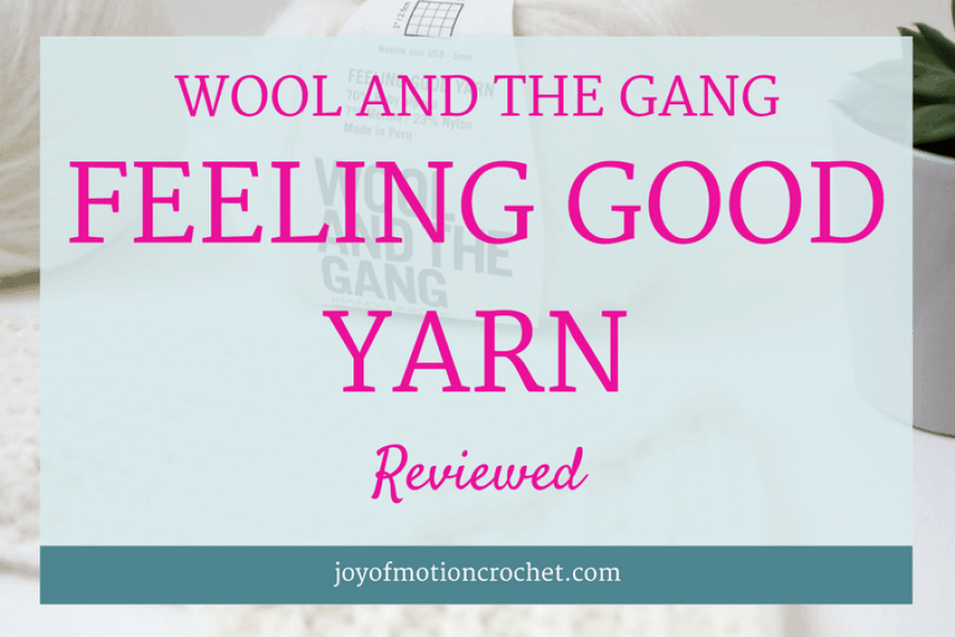 Wool And The Gang – Feeling Good Yarn Reviewed