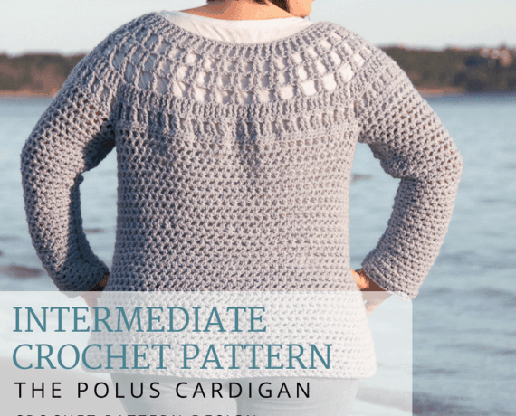 Polus Cardigan Crochet Pattern Design – Skill Level Intermediate