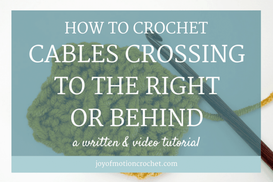HOW TO Crochet Cables Crossing to the Right or Behind