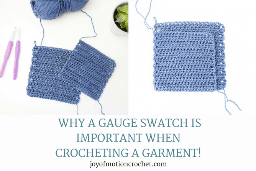 Why a Gauge Swatch is Important When Crocheting A Garment