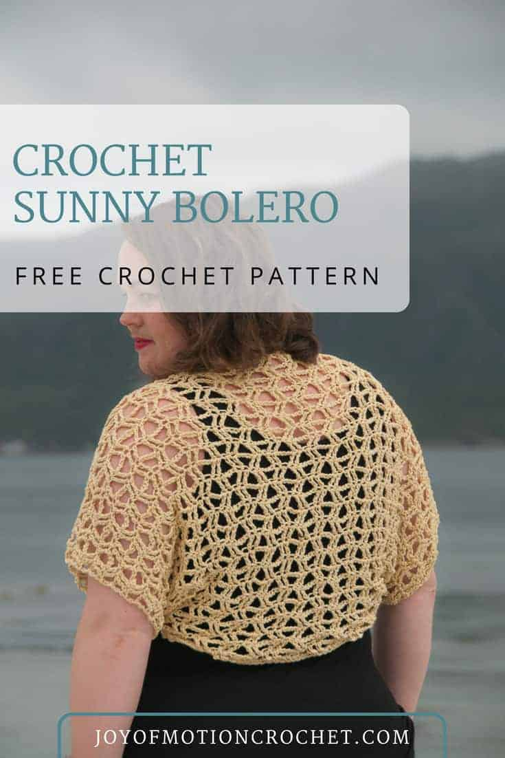 Free crochet pattern for the crochet Sunny Bolero a pattern from Joy of Motion Crochet. Enjoy this easy crochet pattern for a women's garment that works up fast. Perfect to pair with jeans or a dress. #crochet #crocheting #crochetpattern #crochetbolero #crochetclothing