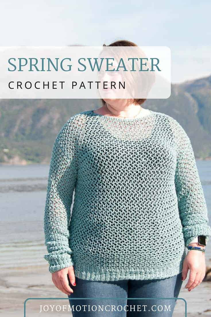 Crochet pattern for the Spring Sweater a light weight pullover crochet pattern from Joy of Motion Crochet. Perfect as your first sweater crochet project for beginners. Lovely loose crochet stitches makes it light weight for spring. Crochet it  with cotton yarn. #crochetsweater #crocheting #crochetpattern #crochetclothing