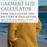 Womens garment size calculator for knitters and crocheters, collage with text, and a crochet garment modeled