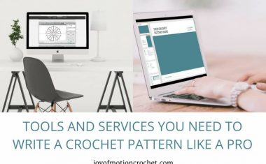 Tools and Services You Need To Write A Crochet Pattern Like A PRO