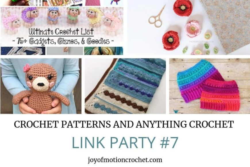 Crochet Patterns and Anything Crochet Link Party #7