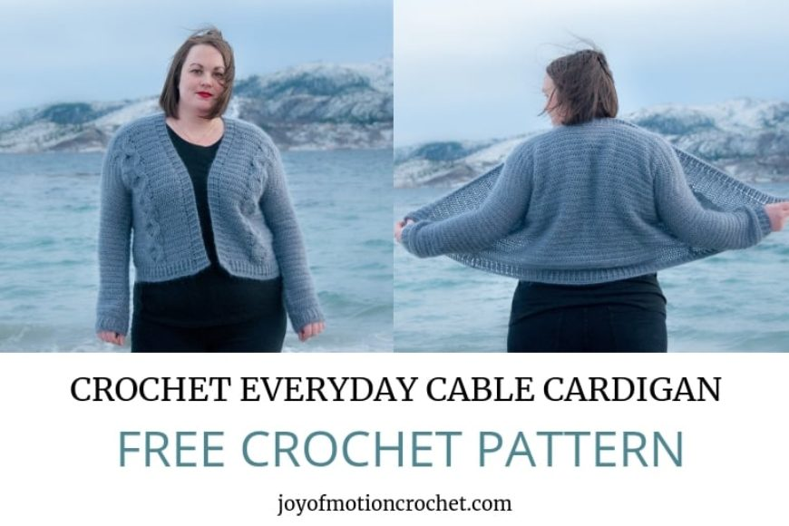 Crochet Everyday Cable Cardigan – FREE Crochet Pattern